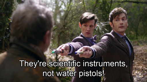 Doctor Who 50th - They're scientific instruments, not water pistols - a